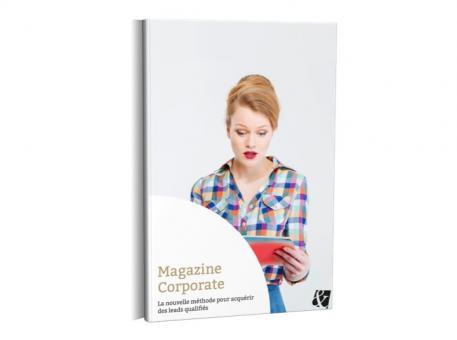 Le Magazine Corporate : nouvelle méthode pour acquérir des leads qualifiés
